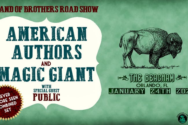 AMERICAN AUTHORS and MAGIC GIANT - Band of Brothers Road Show