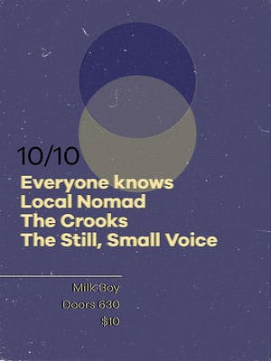 Local Nomad + Everyone Knows w/ The Crooks and The Still, Small Voice