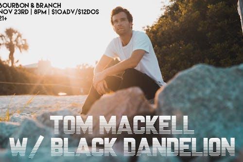 Tom Mackell w/ Black Dandelion