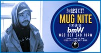 """""""Mug Nite"""" @ BSIDE featuring bmW"""