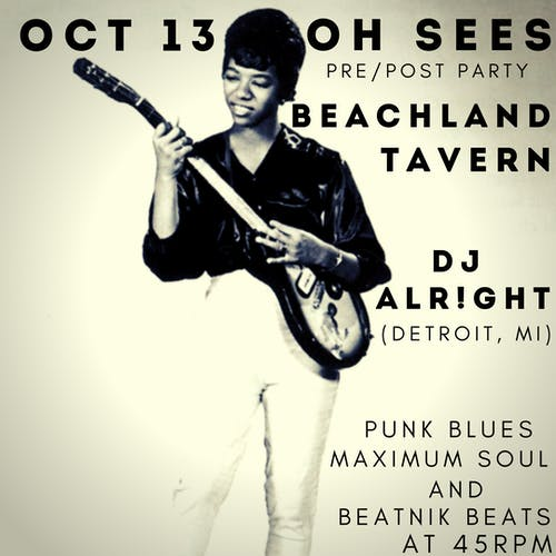 Pre/Post Oh Sees Party with DJ Alr!ght