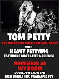"""""""Tom Petty Toy Drive"""" with Heavy Pettying Feat. Matt Jaffe & friends!"""