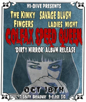Colfax Speed Queen / The Kinky Fingers / The Savage Blush / Ladies Night