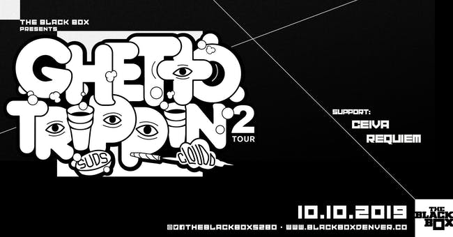 Ghetto Trippin Two Tour (SuDs x Cloud-D)