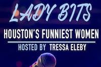 LADY BITS: Houston's Funniest Women