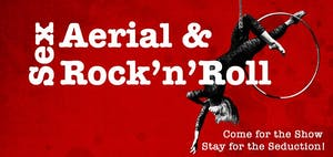 Sex, Aerial & Rock 'n' Roll