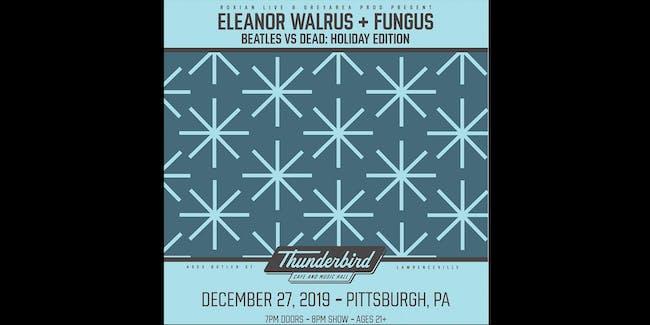 Eleanor Walrus & Fungus play Beatles vs The Grateful Dead: Holiday Edition