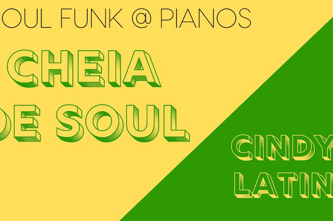 Soul Funk Night: Cheia De Soul, Cindy Latin (Free)
