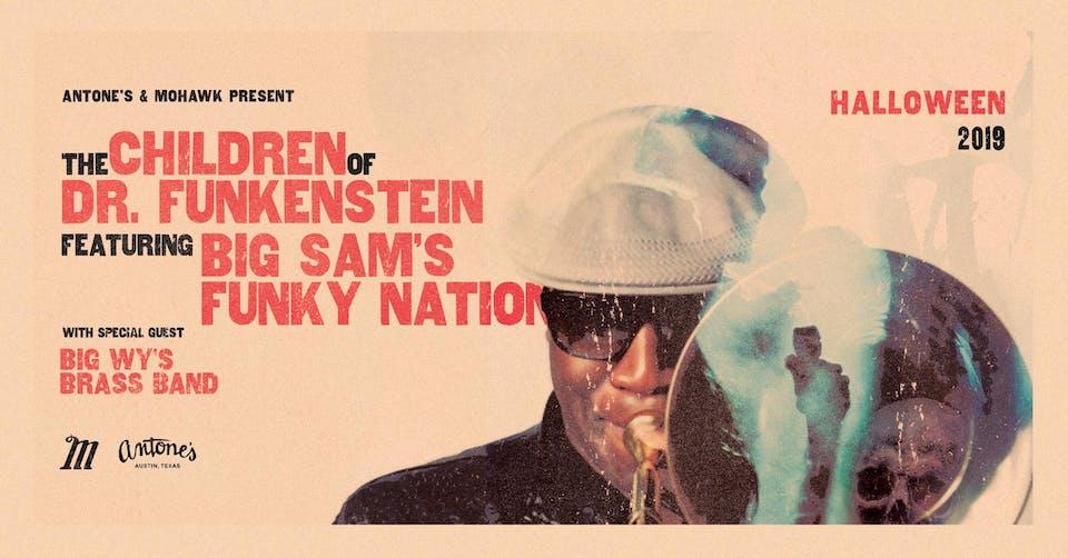 Big Sam's Funky Nation w/ Big Wy's Brass Band: Children of Dr. Funkenstein