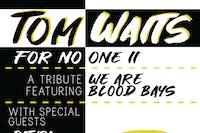 BOB FM Presents: Tom Waits for No-One