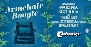 Armchair Boogie Album Release w/ The Bad Dads and Buffalo Galaxy