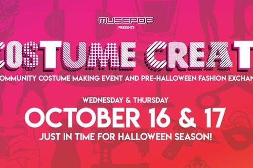 COSTUME CREATE: A DIY Costume Making Event & Pre-Halloween Fashion Exchange