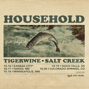 Household, Salt Creek, Tigerwine - The Fallout