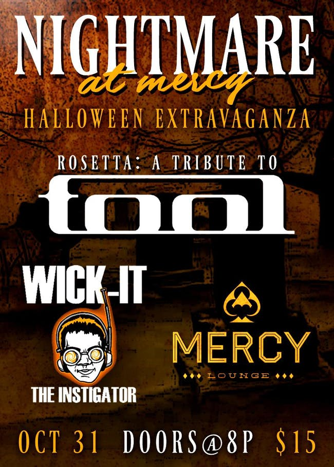 Halloween Extravaganza:  Rosetta-A Tribute to TOOL + Wick-iT the Instigator