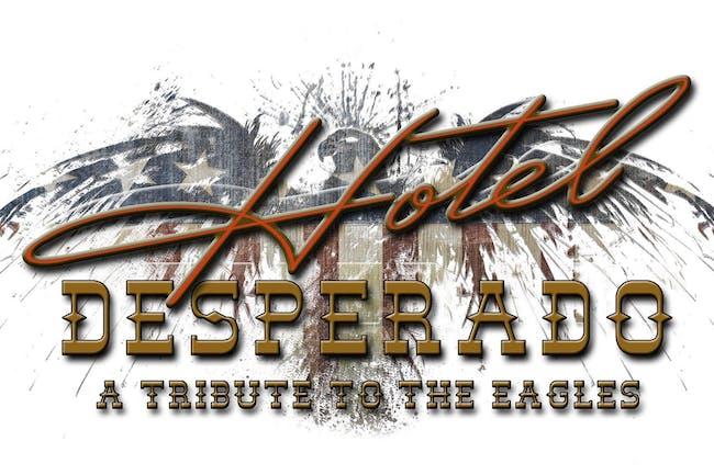 Hotel Desperado: A Tribute to the Eagles