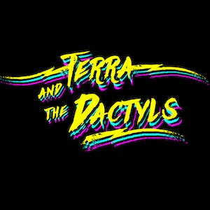 Terra and The Dactyls, Dalton Deschain and the Traveling Show at Arlene's!