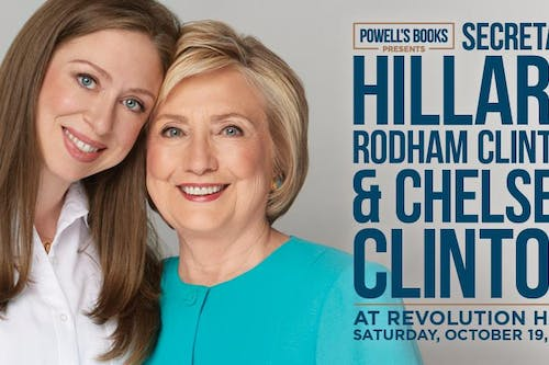 Powell's Books Presents Secretary Hillary Rodham Clinton & Chelsea Clinton