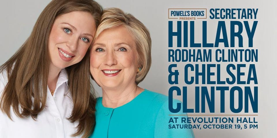 Powell's Books Presents Secretary Hillary Rodham Clinton & Chelsea Clinton