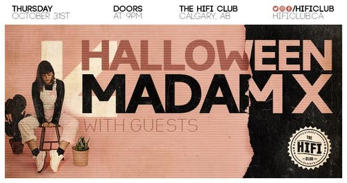 Hifi Halloween w/ Madam X, RE:ME & Guests
