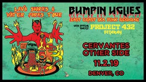 Bumpin Uglies Lava Sharks & Water Parks Tour w/ Project 432, BetaRay