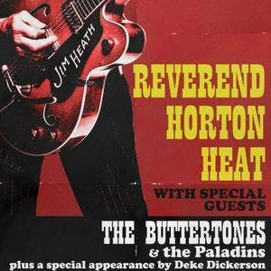 Reverend Horton Heat, The Buttertones, The Paladins