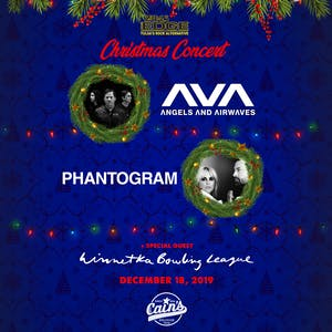 EDGE CHRISTMAS CONCERT: Angels & Airwaves + Phantogram