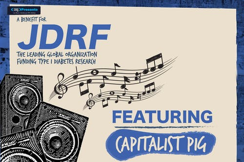 A Benefit for JDRF ft. Capitalist Pig