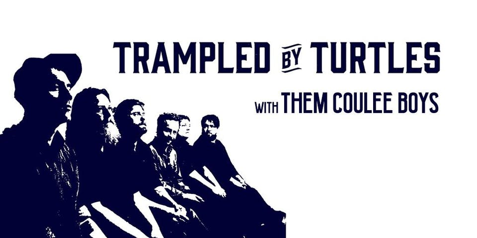 Trampled By Turtles • Them Coulee Boys