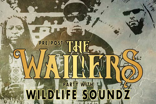 Pre/Post The Wailers Party with Wildlife Soundz