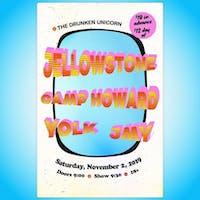 JELLOWSTONE w/ Camp Howard, Yolk and JMY at the Drunken Unicorn