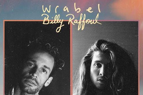 Wrabel & Billy Raffoul: happy people sing sad songs tour + Joy Oladokun