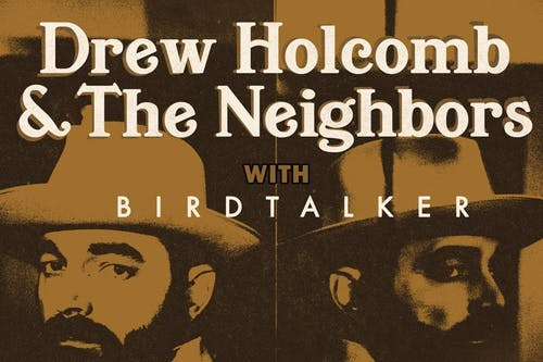 Drew Holcomb & The Neighbors: Dragons Tour + Birdtalker