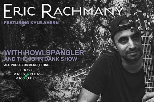 Eric Rachmany + Howi Spangler + The John Dank Show