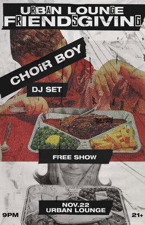 Urban Lounge Friendsgiving w/ Choir Boy DJ Set