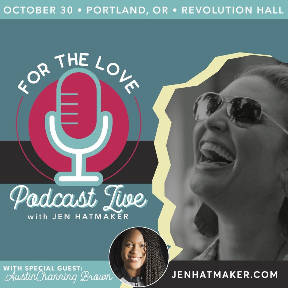 For The Love Podcast Live hosted by Jen Hatmaker