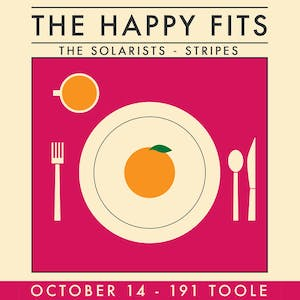 The Happy Fits @ 191 Toole