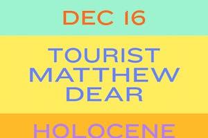 Tourist and Matthew Dear