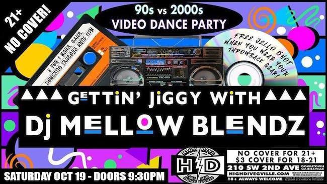Gettin Jiggy - 90's vs 2000's Video Dance Party with DJ Mellow Blendz!