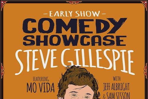 Comedy Showcase feat. Steve Gillepsie w/ Mo Vida, Jeff Albright, Sam Sisson