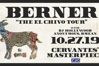 Berner - El Chivo Tour w/ Rmean, Anonymous, DJ Hollywood
