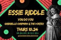 Essie Riddle / You Do You / Gabrielle Chapman & The Vortex