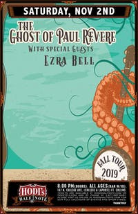 The Ghost of Paul Revere w/ Ezra Bell