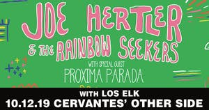 *Joe Hertler & The Rainbow Seekers w/ Proxima Parada and Special Guests