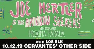 Joe Hertler & The Rainbow Seekers w/ Proxima Parada, Los Elk