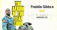 FREDDIE GIBBS - ALBUM OF THE YEAR TOUR