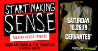Start Making Sense (Talking Heads Tribute) w/ Graham Good & The Painters