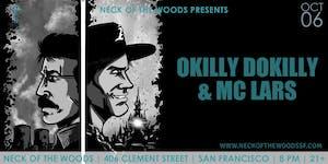 Okilly Dokilly, MC Lars, Doctor Striker
