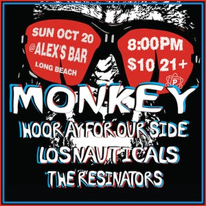 Monkey + Hooray For Our Side + Los Nauticals + The Resinators