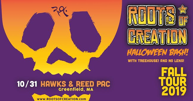 Roots of Creation Halloween Bash with Treehouse! and No Lens