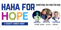 HAHA FOR HOPE - Charity Comedy Night benefiting Sky High for Kids
